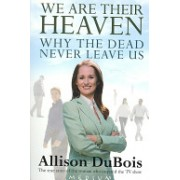 We are Their Heaven - Why the Dead Never Leave Us (DuBois Allison)(Paperback) (9781416526797)