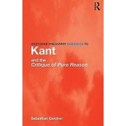 Philosophy Routledge Philosophy Guidebook to Kant and the Critique of Pure Rea...