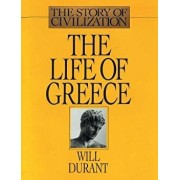 The Life of Greece: The Story of Civilization, Volume II, Paperback/Will Durant