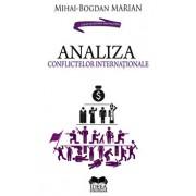 Analiza conflictelor internationale/Mihai-Bogdan Marian