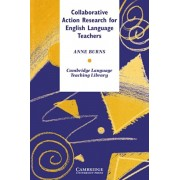 Collaborative Action Research for English Language Teachers, Paperback/Anne Burns