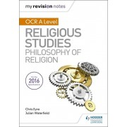 My Revision Notes OCR A Level Religious Studies: Philosophy of Religion, Paperback/Chris Eyre