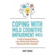 Coping with Mild Cognitive Impairment MCI par Jordan & Mary