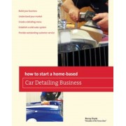 How to Start a Home-Based Car Detailing Business, Paperback