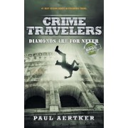 Diamonds Are for Never: Crime Travelers Spy School Mystery Series, Paperback