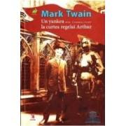 Un yankeu din Connecticut la curtea regelui Arthur cartonat - Mark Twain