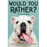 Would You Rather? Activity Game Book Of Silly Questions For Kids, Teens & Adults: Game Book Gift Ideas Challenging Hilarious Family Game Kids Road Tri, Paperback/Dylan Anderson