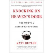 Knocking on Heaven's Door: The Path to a Better Way of Death, Paperback