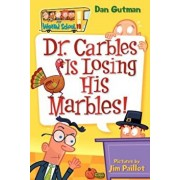 Dr. Carbles Is Losing His Marbles!, Paperback/Dan Gutman