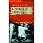 Incendierea paradisului/Antonio Alamo