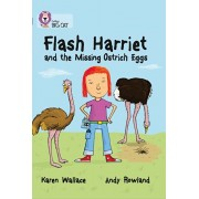 Flash Harriet and the Missing Ostrich Eggs. Band 14/Ruby, Paperback/Karen Wallace