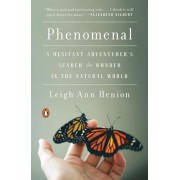 Phenomenal: A Hesitant Adventurer's Search for Wonder in the Natural World, Paperback