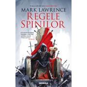 Regele spinilor (Seria Imperiul faramitat, partea a II-a)/Mark Laurence
