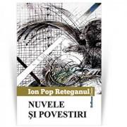 Nuvele si povestiri/Ion Pop Reteganul