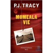 Momeala vie - P.J. Tracy