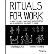 Rituals for Work: 50 Ways to Create Engagement, Shared Purpose, and a Culture That Can Adapt to Change, Paperback/Kursat Ozenc