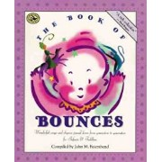 The Book of Bounces: Wonderful Songs and Rhymes Passed Down from Generation to Generation for Infants & Toddlers, Paperback/John M. Feierabend