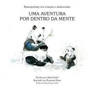 Brainspotting Com Crian as E Adolescentes: Uma Aventura Por Dentro Da Mente, Paperback/Dr Mark Grixti