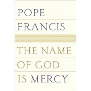 The Name of God Is Mercy, Hardcover/Francis