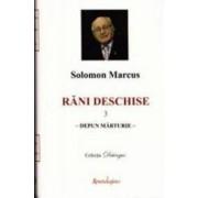 Rani deschise Vol.3 - Solomon Marcus