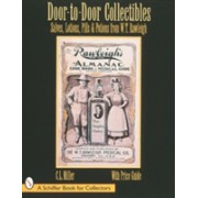 Door-to-door Collectibles - Salves, Lotions, Pills and Potions from W.T.Rawleigh (Miller C. L.)(Paperback) (9780764303319)