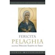 Fericita Pelaghia. Ucenica Sfantului Serafim de Sarov.Viata unei sfinte nebune pentru Hristos