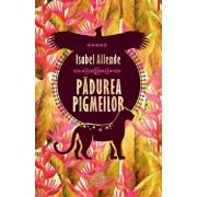 Padurea pigmeilor. Trilogia Aventurile Acvilei si Jaguarului, vol. III/Isabel Allende