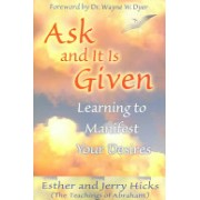 Ask and it is Given - Learning to Manifest Your Desires (Hicks Esther)(Paperback) (9781401904593)