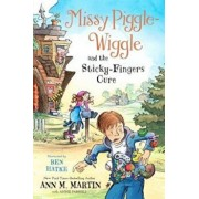 Missy Piggle-Wiggle and the Sticky-Fingers Cure, Hardcover/Ann M. Martin
