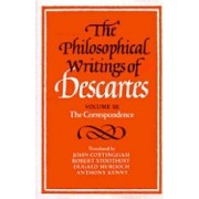 The Philosophical Writings of Descartes Volume 3 The Correspondance de Rene Descartes & Edited by John Cottingham & Edited by Dugald Murdoch & Edit...