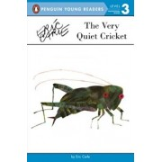 The Very Quiet Cricket, Paperback/Eric Carle
