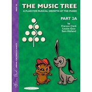 The Music Tree Student's Book: Part 2a -- A Plan for Musical Growth at the Piano, Paperback/Frances Clark