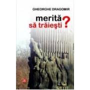 Merita sa traiesti - Gheorghe Dragomir
