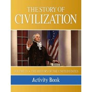 The Story of Civilization: Vol. 4 - The History of the United States One Nation Under God Activity Book, Paperback/Phillip Campbell