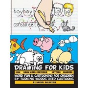 Drawing for Kids How to Draw Word Cartoons with Letters & Numbers: Word Fun & Cartooning for Children by Turning Words Into Cartoons, Paperback/Rachel a. Goldstein