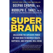 Super Brain: Unleashing the Explosive Power of Your Mind to Maximize Health, Happiness, and Spiritual Well-Being, Paperback