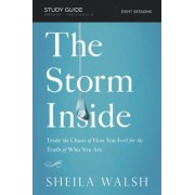 The Storm Inside, Study Guide: Trade the Chaos of How You Feel for the Truth of Who You Are, Paperback