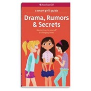 A Smart Girl's Guide: Drama, Rumors & Secrets: Staying True to Yourself in Changing Times, Paperback/Nancy Holyoke