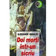 Doi morti intr-un sicriu/Aleksandr Masalov