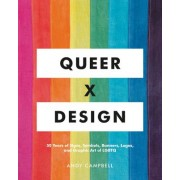 Queer X Design - 50 Years of Signs, Symbols, Banners, Logos, and Graphic Art of LGBTQ (Campbell Andy)(Cartonat) (9780762467853)