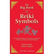 The Big Book of Reiki Symbols: The Spiritual Transition of Symbols and Mantras of the Usui System of Natural Healing, Paperback