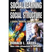 Social Learning and Social Structure: A General Theory of Crime and Deviance