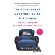 The Nonrunner's Marathon Guide for Women: Get Off Your Butt and on with Your Training, Paperback/Dawn Dais