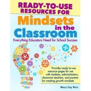 Ready-To-Use Resources for Mindsets in the Classroom: Everything Educators Need for Building Growth Mindset Learning Communities, Paperback