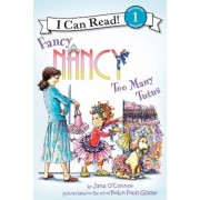 Fancy Nancy: Too Many Tutus, Hardcover
