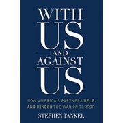 With Us and Against Us: How America's Partners Help and Hinder the War on Terror, Hardcover/Stephen Tankel