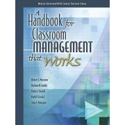 A Handbook for Classroom Management that Works by ASCD & TheMarzano & Robert J.Gaddy & Barbara B.Foseid & Maria C.Foseid & Mark P.Marzano & Jana S