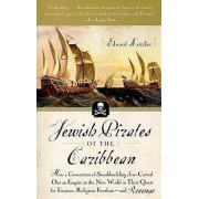 Jewish Pirates of the Caribbean by Edward Kritzler