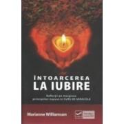 Intoarcerea la iubire - Marianne Williamson