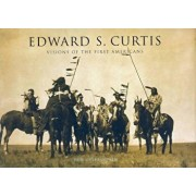 Edward S. Curtis: Visions of the First Americans, Hardcover/Don Gulbrandsen
